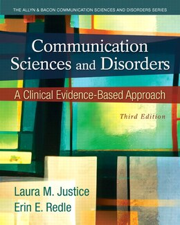Book Communication Sciences And Disorders: A Clinical Evidence-based Approach by Laura M. Justice