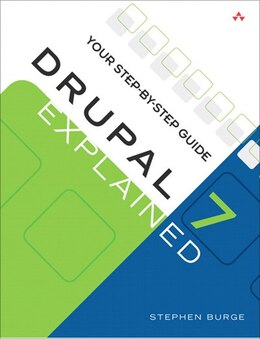 Book Drupal 7 Explained: Your Step-by-step Guide by Stephen Burge