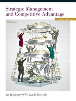 Book Strategic Management And Competitive Advantage: Concepts And Cases by Jay B. Barney