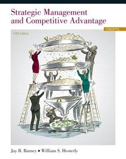 Book Strategic Management And Competitive Advantage: Concepts by Jay B. Barney