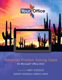 Your Office: Advanced Problem Solving Cases For Microsoft Office 2013