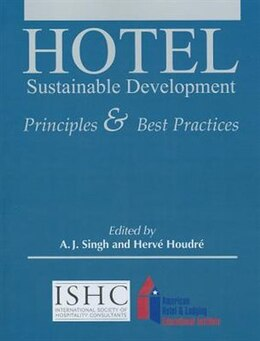 Book Hotel Sustainable Development: Principles And Best Practices With Answer Sheet (ahlei) by A. J. Singh