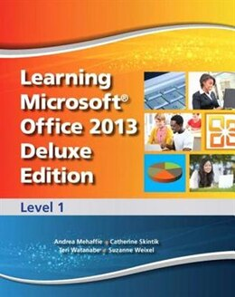 Book Learning Microsoft Office 2013 Deluxe Edition: Level 1 -- Cte/school by Catherine Emergent Learning