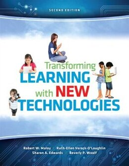 Book Transforming Learning With New Technologies by Robert W. Maloy