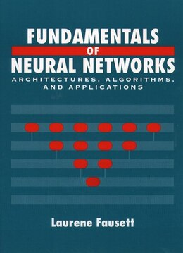 Book Fundamentals of Neural Networks: Architectures, Algorithms And Applications by Laurene V. Fausett
