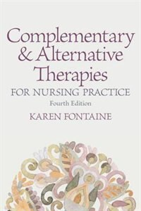 Book Complementary And Alternative Therapies For Nursing Practice by Karen Lee Fontaine