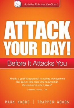 Book Attack Your Day!: Before It Attacks You by Mark Woods