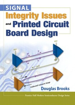 Book Signal Integrity Issues And Printed Circuit Board Design (paperback) by Douglas Brooks