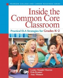 Book Inside The Common Core Classroom: Practical Ela Strategies For Grades K-2 by Lesley Mandel Morrow