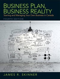 Business Plan, Business Reality: Starting And Managing Your Own Business In Canada
