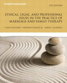 Book Ethical, Legal, And Professional Issues In The Practice Of Marriage And Family Therapy, Updated by Allen P Wilcoxon