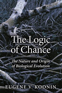 Book The Logic Of Chance: The Nature And Origin Of Biological Evolution (paperback) by Eugene V. Koonin