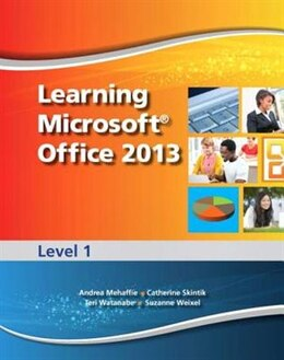 Book Learning Microsoft Office 2013: Level 1 -- Cte/school by Catherine Emergent Learning