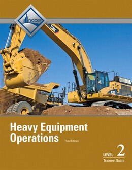 Book Heavy Equipment Operations Level 2 Trainee Guide by . Nccer