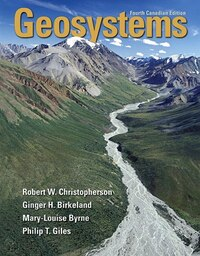 Geosystems: An Introduction To Physical Geography, Fourth Canadian Edition