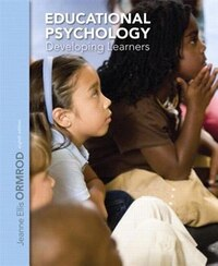 Educational Psychology: Developing Learners, Loose Leaf Version Plus New Myeducationlab With Video…