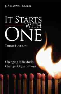 It Starts With One: Changing Individuals Changes Organizations by J. Black