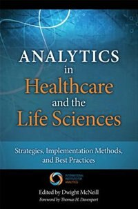 Book Analytics In Healthcare And The Life Sciences: Strategies, Implementation Methods, And Best… by Thomas H. Davenport