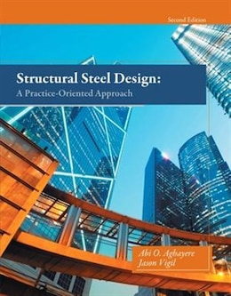 Book Structural Steel Design: A Practice-oriented Approach by Abi O. Aghayere