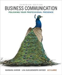 Business Communication: Polishing Your Professional Presence, First Canadian Edition