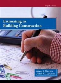 Book Estimating In Building Construction by Steven J. Peterson
