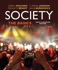 Society: The Basics, Sixth Canadian Edition, Loose Leaf Version