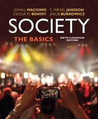 Society: The Basics, Sixth Canadian Edition, Loose Leaf Version