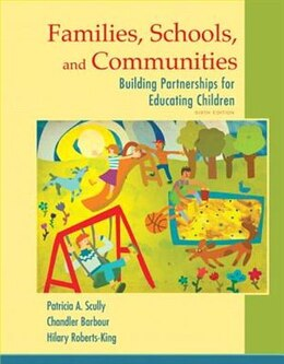 Book Families, Schools, And Communities: Building Partnerships For Educating Children by Patricia Scully