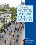 Social Dimensions Of Canadian Sport And Physical Activity