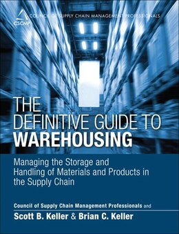 Book The Definitive Guide To Warehousing: Managing The Storage And Handling Of Materials And Products In… by Cscmp
