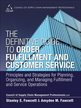 Book The Definitive Guide To Order Fulfillment And Customer Service: Principles And Strategies For… by Cscmp