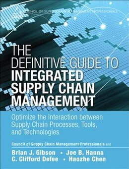 Book The Definitive Guide To Integrated Supply Chain Management: Optimize The Interaction Between Supply… by C. Clifford Cscmp