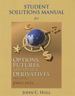 Book Student Solutions Manual For Options, Futures, And Other Derivatives by John C. Hull