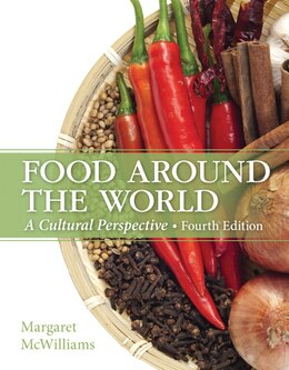 Book Food Around The World: A Cultural Perspective by Margaret McWilliams