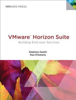 Book Vmware Horizon Suite: Building End-user Services by Stephane Asselin