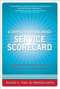 A Complete And Balanced Service Scorecard: Creating Value Through Sustained Performance Improvement…