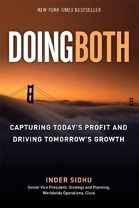 Book Doing Both: Capturing Today's Profit And Driving Tomorrow's Growth (paperback) by Inder Sidhu
