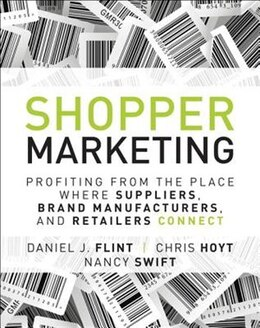 Book Shopper Marketing: Profiting From The Place Where Suppliers, Brand Manufacturers, And Retailers… by Daniel J. Flint