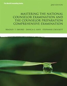Book Mastering The National Counselor Exam And The Counselor Preparation Comprehensive Examination by Bradley T. Erford