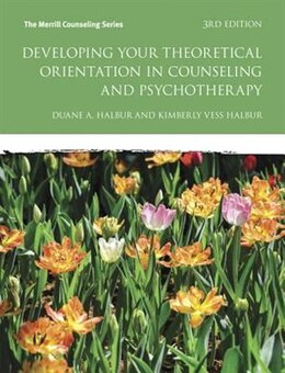 Book Developing Your Theoretical Orientation In Counseling And Psychotherapy by Duane A. Halbur