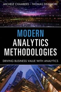 Book Modern Analytics Methodologies: Driving Business Value With Analytics by Michele Chambers