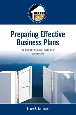 Book Preparing Effective Business Plans: An Entrepreneurial Approach by Bruce R. Barringer