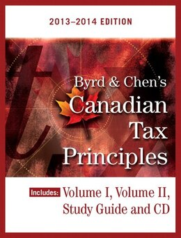 Book Byrd & Chen's Canadian Tax Principles, 2013 - 2014 Edition, Volume I & Ii With Study Guide by Clarence Byrd