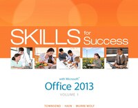 Skills For Success With Office 2013 Volume 1