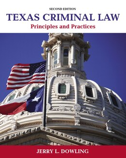 Book Texas Criminal Law: Principles And Practices by Jerry L. Dowling