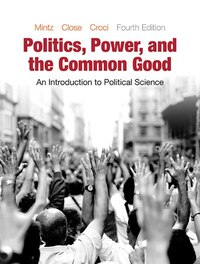 Politics, Power, And The Common Good: An Introduction To Political Science Plus Mysearchlab With…