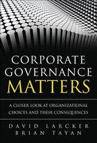 Corporate Governance Matters: A Closer Look At Organizational Choices And Their Consequences…