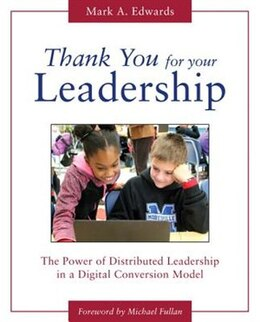 Book Thank You For Your Leadership: The Power Of Distributed Leadership In A Digital Conversion Model by Mark A. Edwards