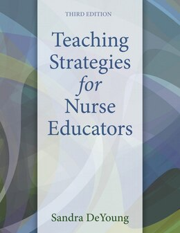 Book Teaching Strategies For Nurse Educators by Sandra DeYoung