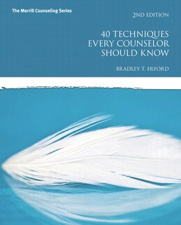 Book 40 Techniques Every Counselor Should Know by Bradley T. Erford